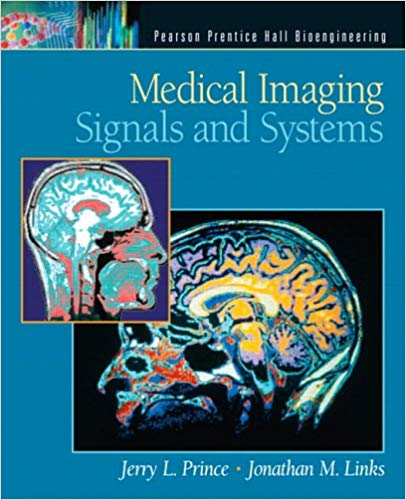 Medical Imaging Signals and Systems 1 ED by Jonathan M Links 9780130653536