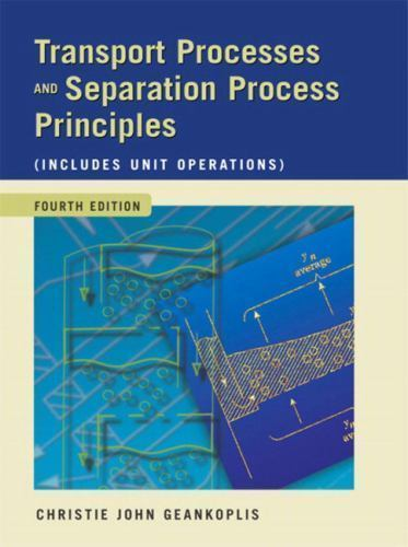 Transport Processes and Separation Process Principles 4 ED by Christie John Geankoplis 9780131013674