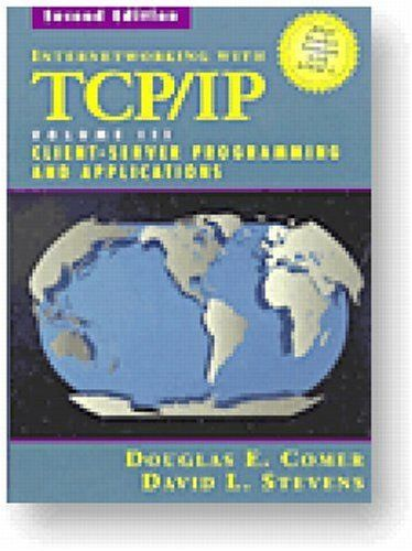 Internetworking with TCP IP 2 ED Vol 3 by Douglas E Comer 9780132609692