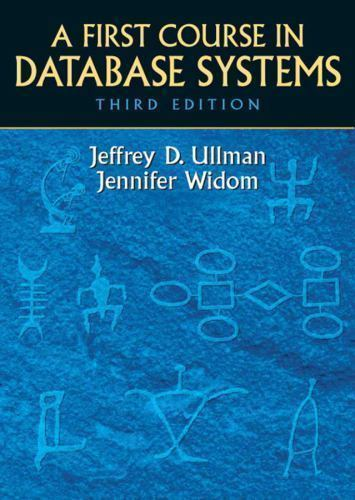 A First Course in Database Systems 3 ED by Jennifer Widom 9780136006374