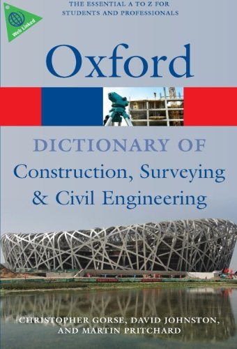 A Dictionary of Construction Surveying and Civil Engineering 1 ED 9780199534463
