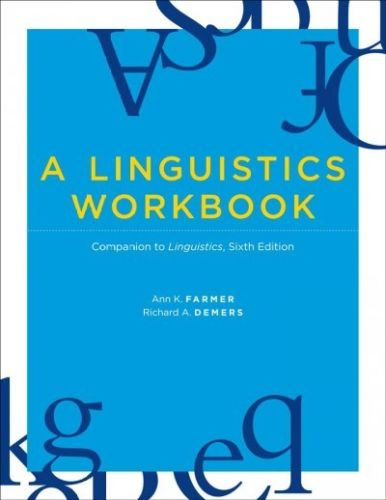 A Linguistics Workbook 6 ED by Richard A Demers 9780262514828