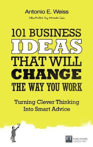 101 Business Ideas that will Change the Way You Work 1 ED 9780273786191