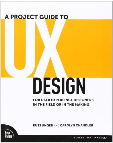 A Project Guide to UX Design 1 ED by Russ Unger 9780321607379