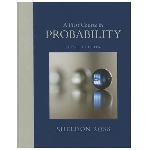 A First Course in Probability 9 ED by Sheldon Ross 9780321794772