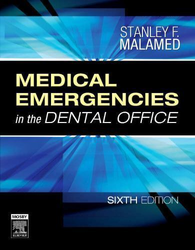 Medical Emergencies in the Dental Office 6 ED by Stanley F Malamed 9780323042352