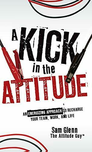 A Kick in the Attitude 1 ED by Sam Glenn 9780470528051