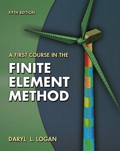 A First Course in the Finite Element Method 5 ED by Daryl L Logan 9780495668251