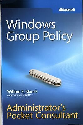Windows Group Policy Administrators Pocket Consultant 1 ED by William R Stanek 9780735626768