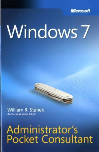 Windows 7 Administrators Pocket Consultant 1 ED by William R Stanek 9780735626997