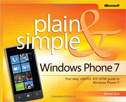 Windows Phone 7 Plain and Simple 1 ED by Michael Stroh 9780735643420