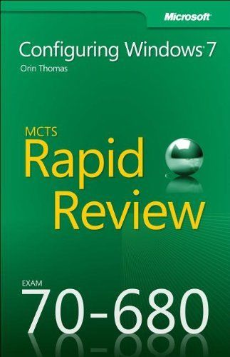 MCTS 70 680 Rapid Review Configuring Windows 7 1 ED by Orin Thomas 9780735657298