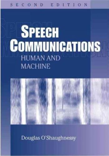Speech Communications 2 ED by Douglas OShaughnessy 9780780334496
