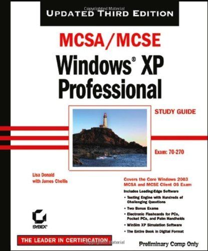 MCSA MCSE Windows XP Professional Study Guide 3 ED by Lisa Donald 9780782144123