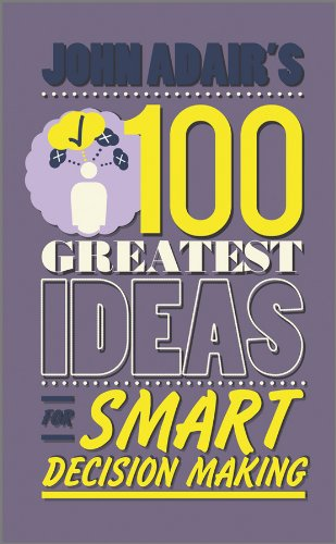 100 Greatest Ideas for Smart Decision Making by John Adair 9780857081759
