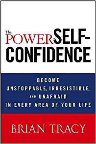 The Power of Self Confidence 1 ED by Brian Tracy 9781118435915