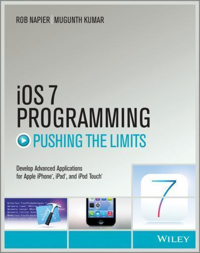 iOS 7 Programming Pushing the Limits 1 ED by Rob Napier 9781118818343