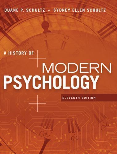 A History of Modern Psychology 11 ED by Sydney Ellen Schultz 9781305630048 US ED EM