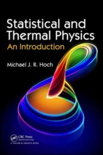 Statistical and Thermal Physics 1 ED by Michael J R Hoch 9781439850534