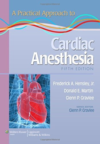 A Practical Approach to Cardiac Anesthesia 5 ED by Donald E Martin 9781451137446