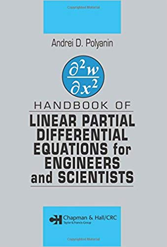 Handbook of Linear Partial Differential Equations for Engineers and Scientists 1 ED 9781584882992