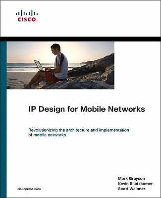 IP Design for Mobile Networks 1 ED by Mark Grayson 9781587058264