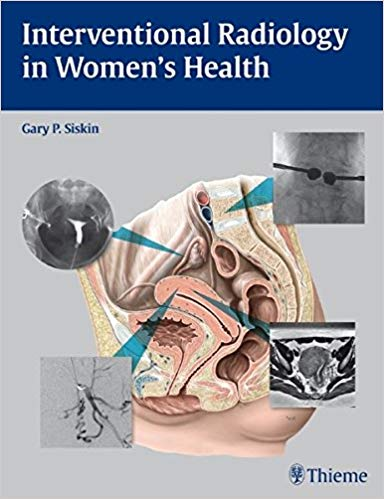 Interventional Radiology in Womens Health 1 ED by Gary P Siskin 9781604060461