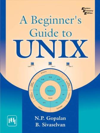 A Beginners Guide to Unix 2009e 9788120337862 Gopalan