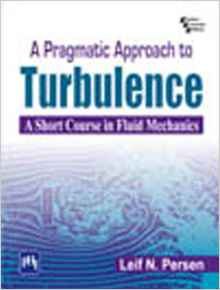 A Pragmatic Approach to Turbulence 2011e 9788120340923 Persen