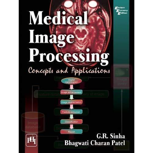 Medical Image Processing 1 ED by G R Sinha 9788120349025