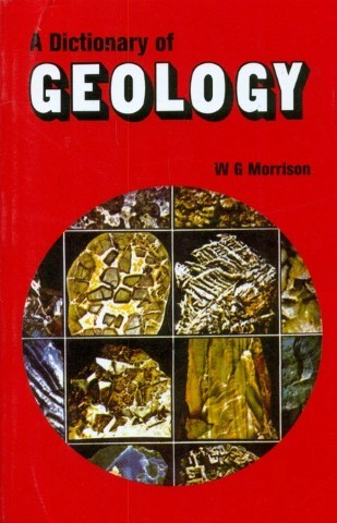 A Dictionary of Geology by W G Morrison 9788123902814