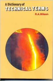 A Dictionary of Technical Terms by R A Wilson 9788123905075