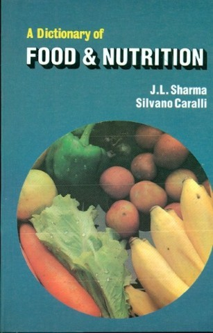 A Dictionary of Food and Nutrition by J L Sharma 9788123906287