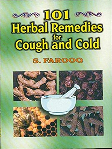 101 Herbal Remedies for Cough and Cold by S Farooq 9788123908298