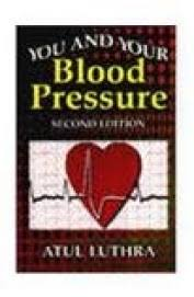 You and Your Blood Pressure 2 ED by Atul Luthra 9788123908489