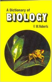 A Dictionary of Biology by F W Roberts 9788123908793