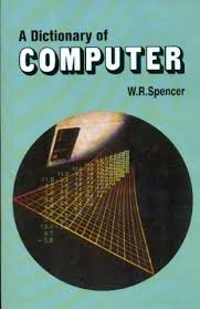 A Dictionary of Computer by W R Spencer 9788123910291