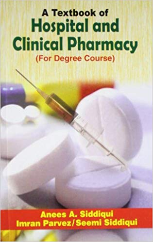 A Textbook of Hospital and Clinical Pharmacy 1 ED by Anees A Siddiqui 9788123916729