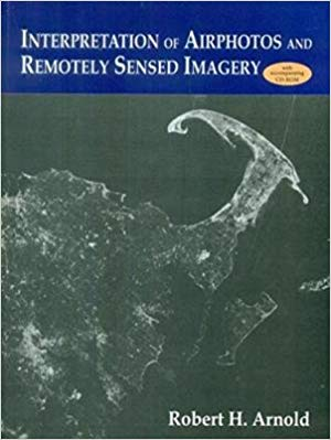 Interpretation of Airphotos and Remotely Sensed Imagery by Robert H Arnold 9788123926667