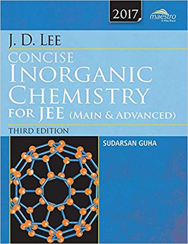 J D Lee Concise Inorganic Chemistry for JEE 3 ED by Sudarsan Guha 9788126548750