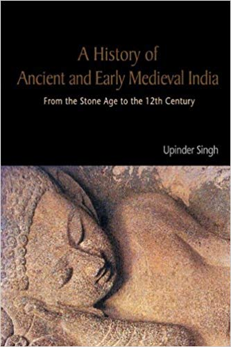 A History of Ancient and Early Medieval India 1 ED by Upinder Singh 9788131711200