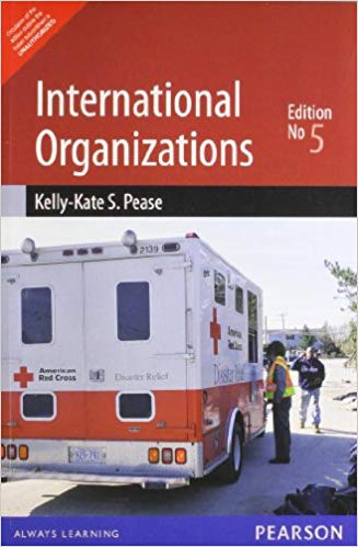 International Organizations 5 ED by Pease 9788131776490
