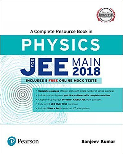 A Complete Resource Book in Physics for JEE Main 2018 by Sanjeev Kumar 9789332586406