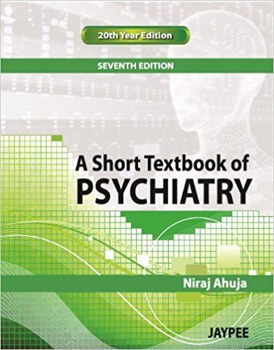 A Short Textbook of Psychiatry 7 ED by Niraj Ahuja 9789380704661