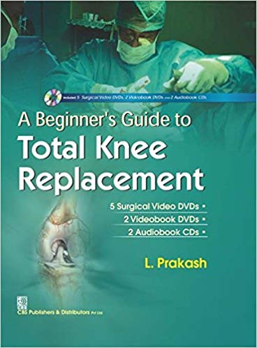 A Beginners Guide to Total Knee Replacement by L Prakash 9789386217486