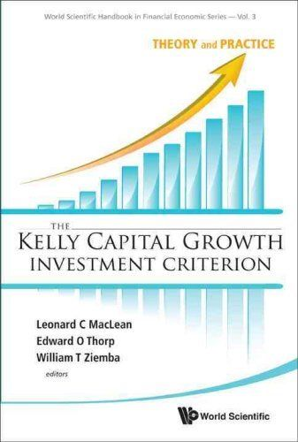 The Kelly Capital Growth Investment Criterion Vol 3 by Leonard C MacLean 9814293490