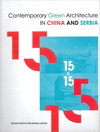 15 into 15 Contemparary Green Architecture in China and Serbia 988141234X US ED